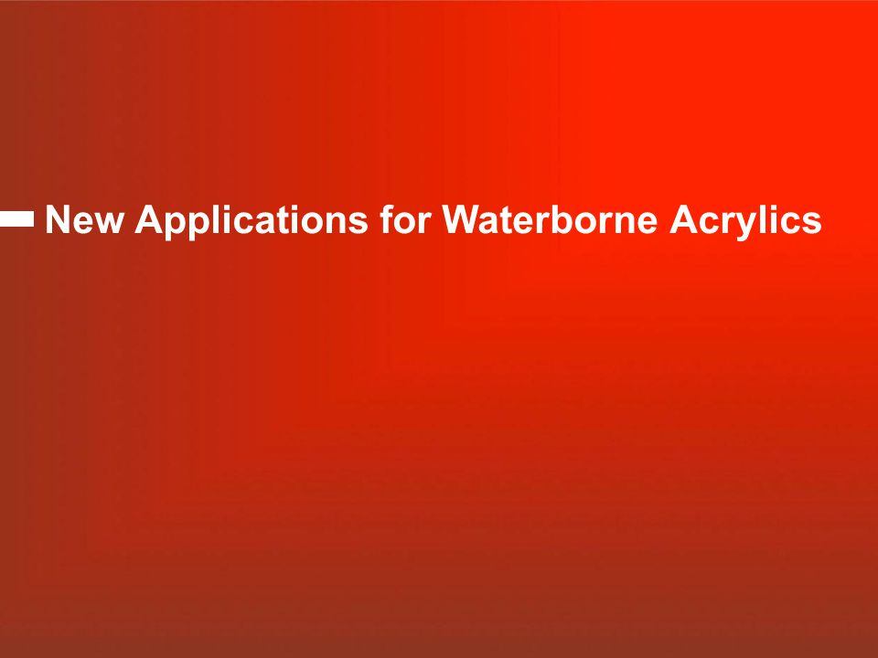 New Applications for Waterborne Acrylics