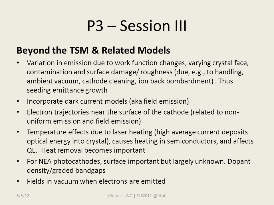 P3 – Session III Beyond the TSM & Related Models Variation in emission due to work function changes, varying crystal face, contamination and surface damage/ roughness (due, e.g., to handling, ambient vacuum, cathode cleaning, ion back bombardment).