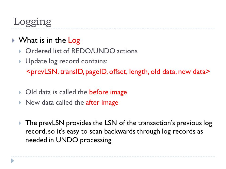 Write-Ahead Logging (WAL)  The Write-Ahead Logging Protocol: 1.