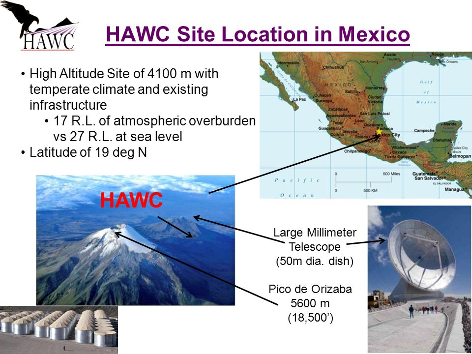 5 HAWC Site Location in Mexico High Altitude Site of 4100 m with temperate climate and existing infrastructure 17 R.L. of atmospheric overburden vs 27