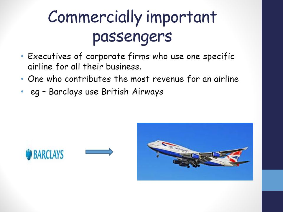 Commercially important passengers Executives of corporate firms who use one specific airline for all their business. One who contributes the most reve