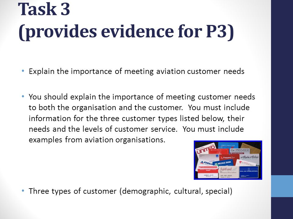 Task 3 (provides evidence for P3) Explain the importance of meeting aviation customer needs You should explain the importance of meeting customer need