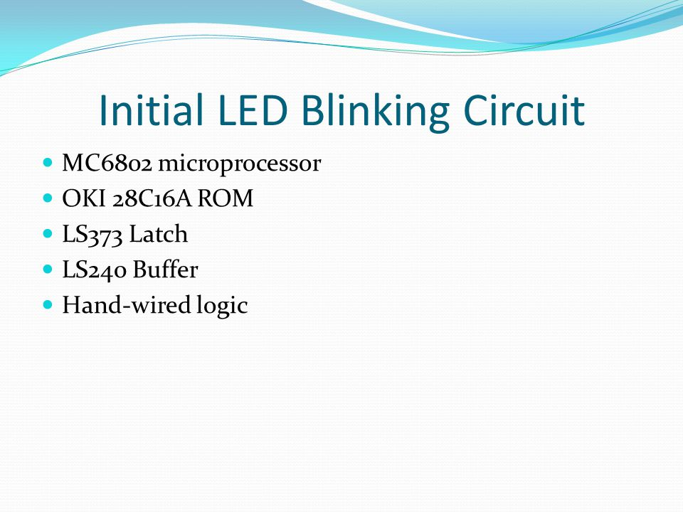 Initial LED Blinking Circuit MPU ROM Latch LEDs and Drivers Buffer Logic