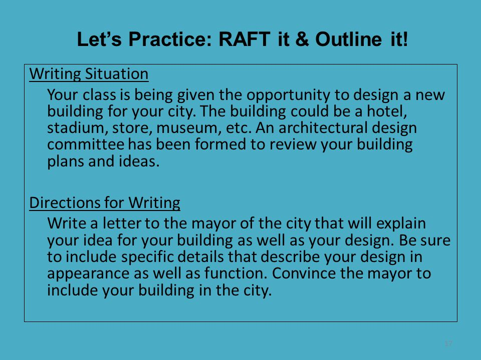 17 Writing Situation Your class is being given the opportunity to design a new building for your city. The building could be a hotel, stadium, store,