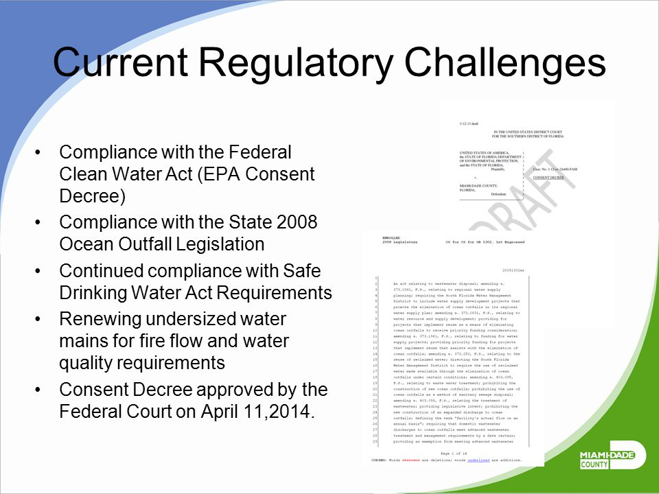 Current Regulatory Challenges Compliance with the Federal Clean Water Act (EPA Consent Decree) Compliance with the State 2008 Ocean Outfall Legislatio