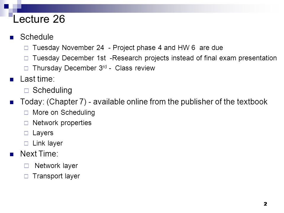 2 22222 Lecture 26 Schedule  Tuesday November 24 - Project phase 4 and HW 6 are due  Tuesday December 1st -Research projects instead of final exam p