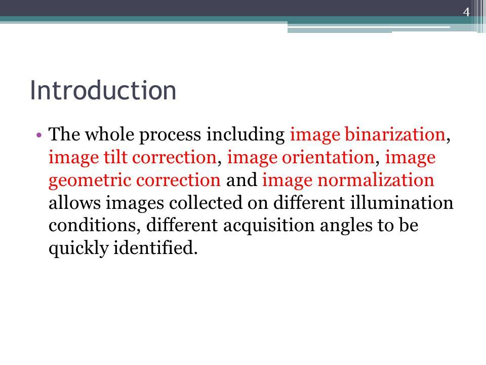 Introduction The whole process including image binarization, image tilt correction, image orientation, image geometric correction and image normalizat