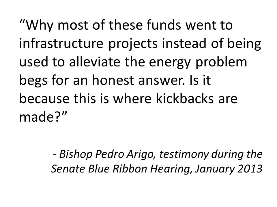 Why most of these funds went to infrastructure projects instead of being used to alleviate the energy problem begs for an honest answer.