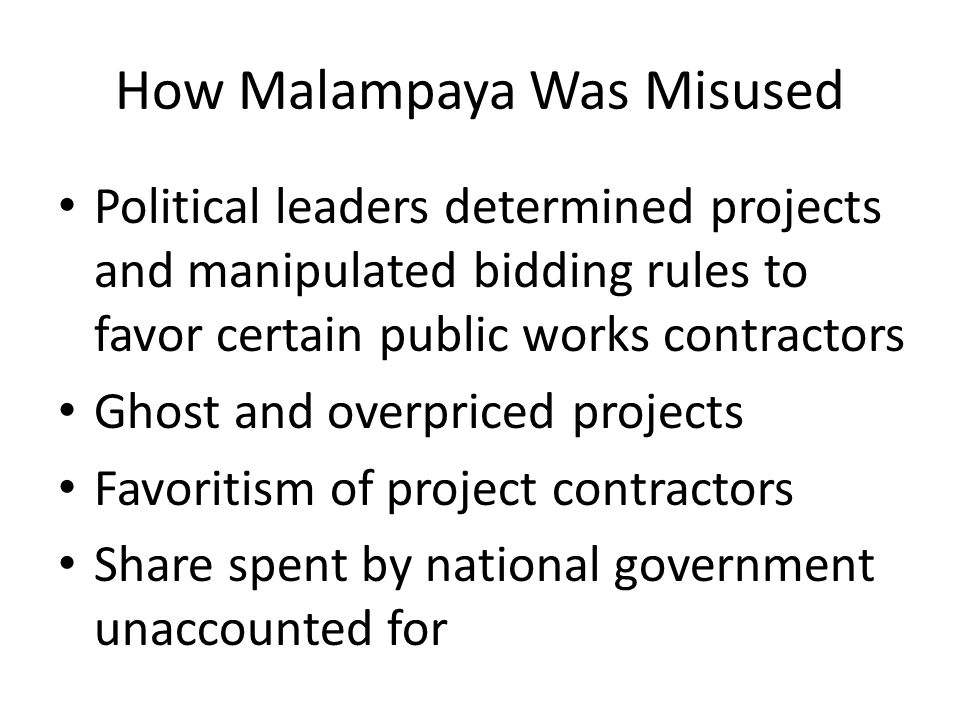 How Malampaya Was Misused Political leaders determined projects and manipulated bidding rules to favor certain public works contractors Ghost and over