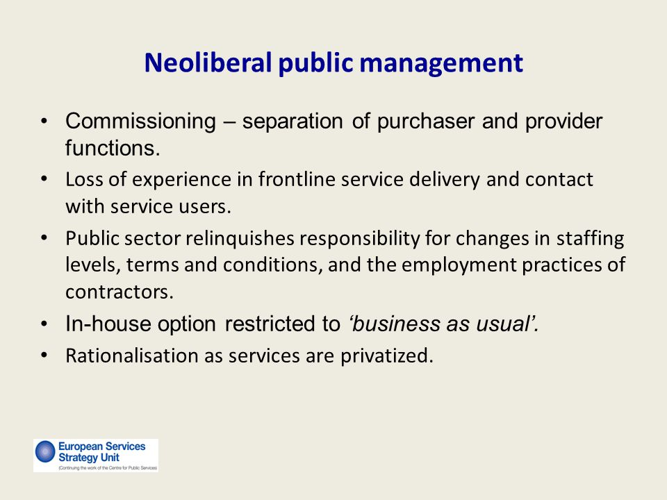 Neoliberal public management Commissioning – separation of purchaser and provider functions.