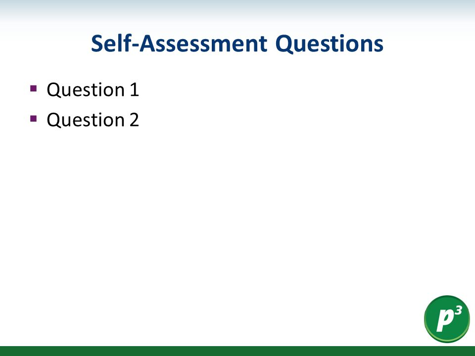 Self-Assessment Questions  Question 1  Question 2