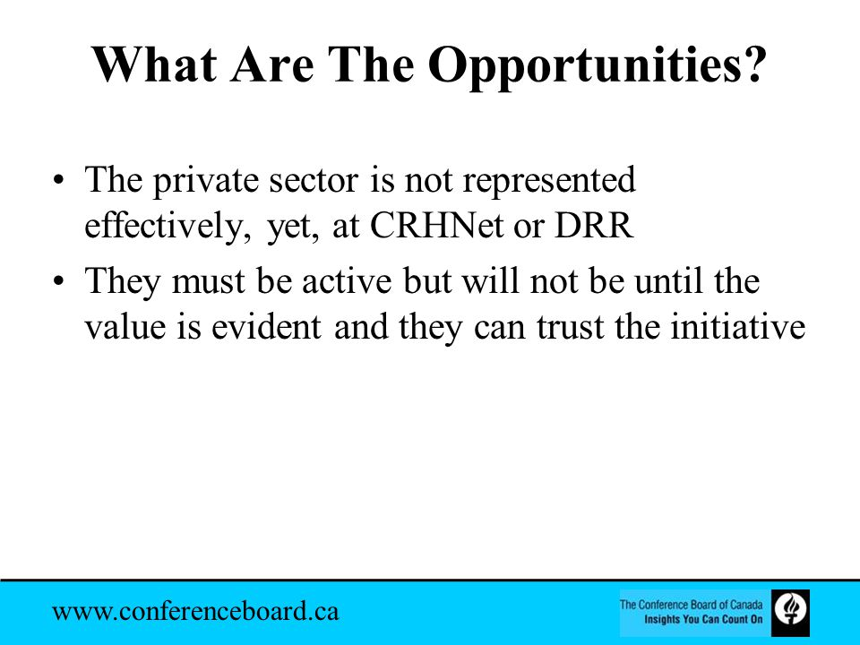 www.conferenceboard.ca What Are The Opportunities.