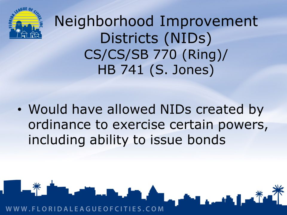 Neighborhood Improvement Districts (NIDs) CS/CS/SB 770 (Ring)/ HB 741 (S.