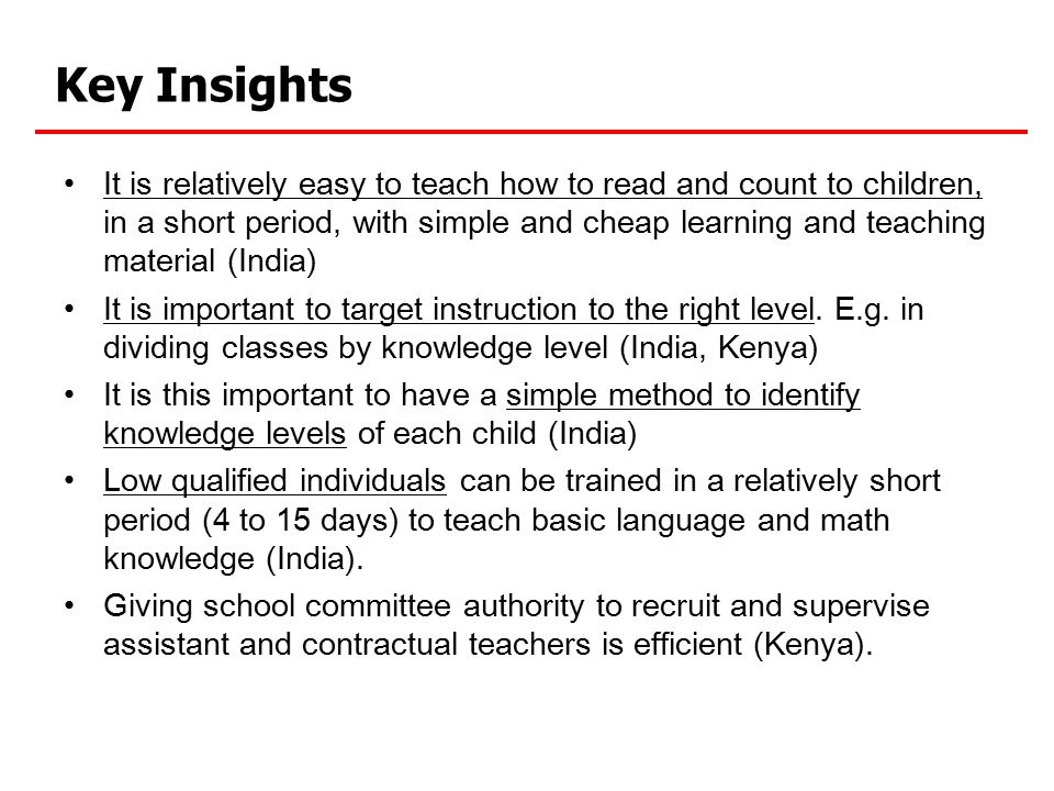 Key Insights It is relatively easy to teach how to read and count to children, in a short period, with simple and cheap learning and teaching material