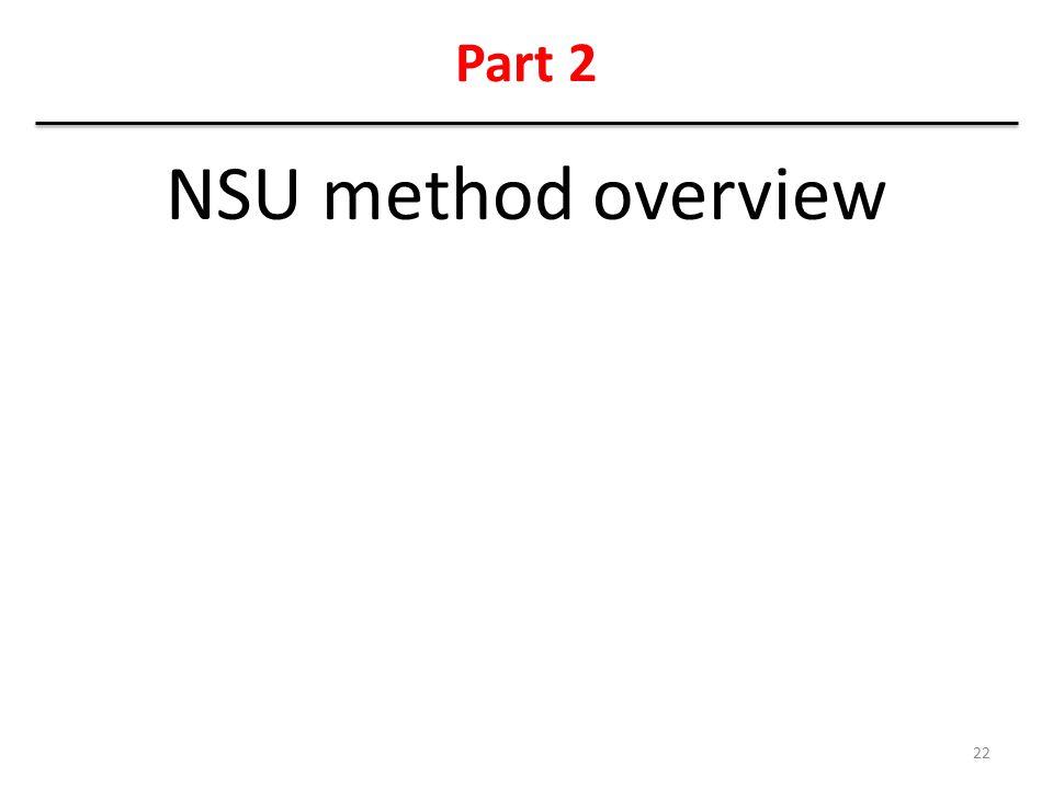 Part 2 NSU method overview 22