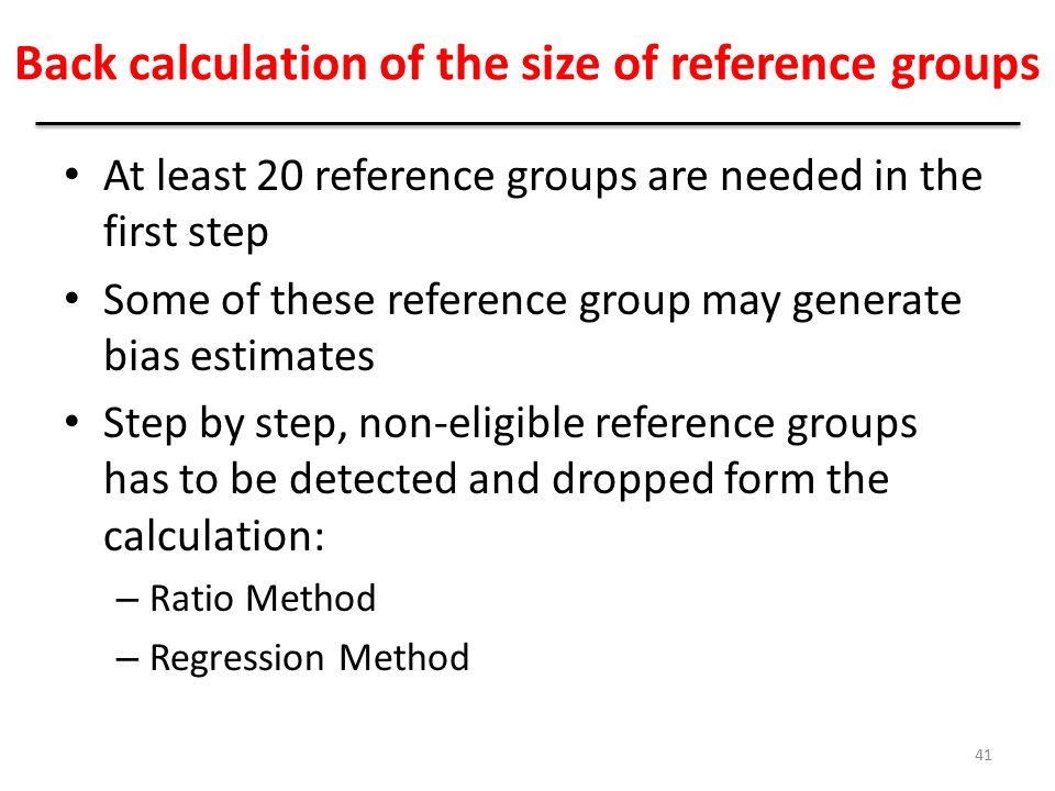Back calculation of the size of reference groups At least 20 reference groups are needed in the first step Some of these reference group may generate