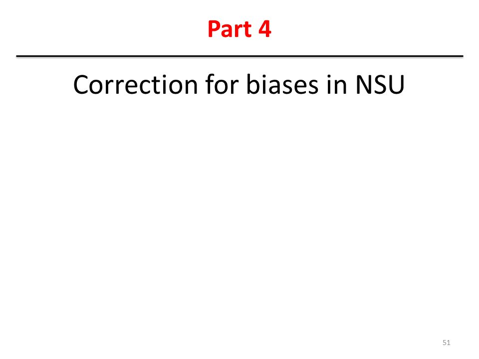 Part 4 Correction for biases in NSU 51