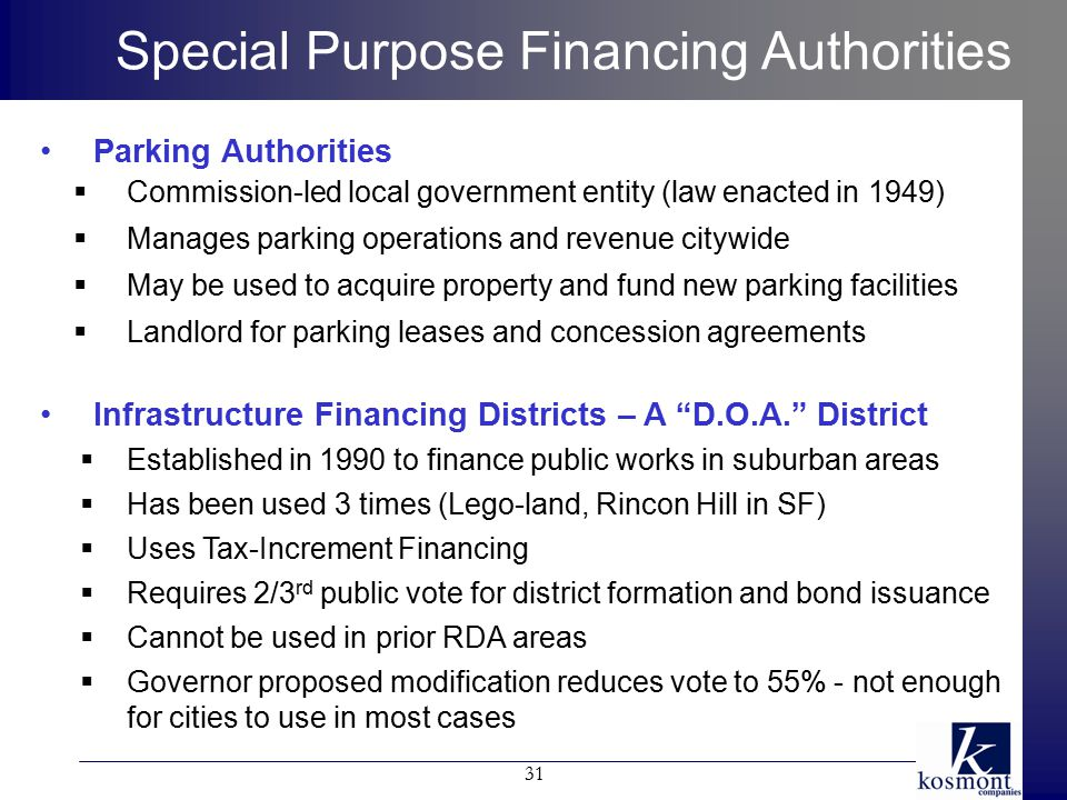 Special Purpose Financing Authorities Parking Authorities  Commission-led local government entity (law enacted in 1949)  Manages parking operations