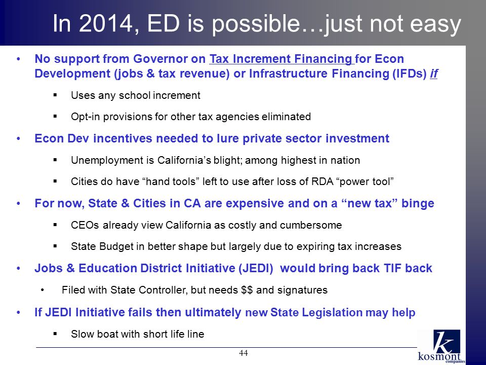 In 2014, ED is possible…just not easy No support from Governor on Tax Increment Financing for Econ Development (jobs & tax revenue) or Infrastructure
