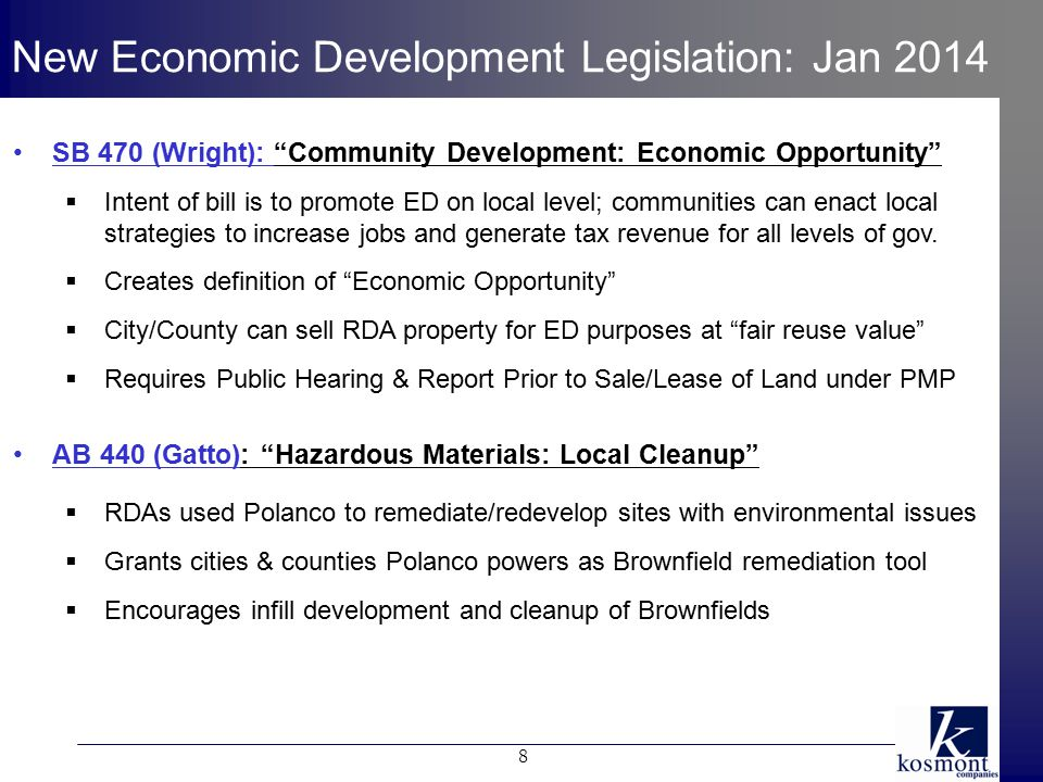 SB 470 (Wright): Community Development: Economic Opportunity  Intent of bill is to promote ED on local level; communities can enact local strategies to increase jobs and generate tax revenue for all levels of gov.