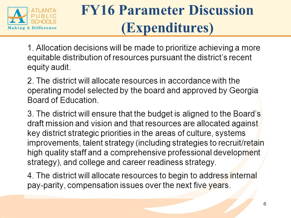 FY16 Parameter Discussion (Expenditures) 1. Allocation decisions will be made to prioritize achieving a more equitable distribution of resources pursu
