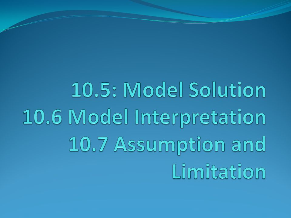 10.5 Model Solution Three steps to create a Markov model: 1) Construct the state diagram by identifying all possible states that the modeled system may find itself.