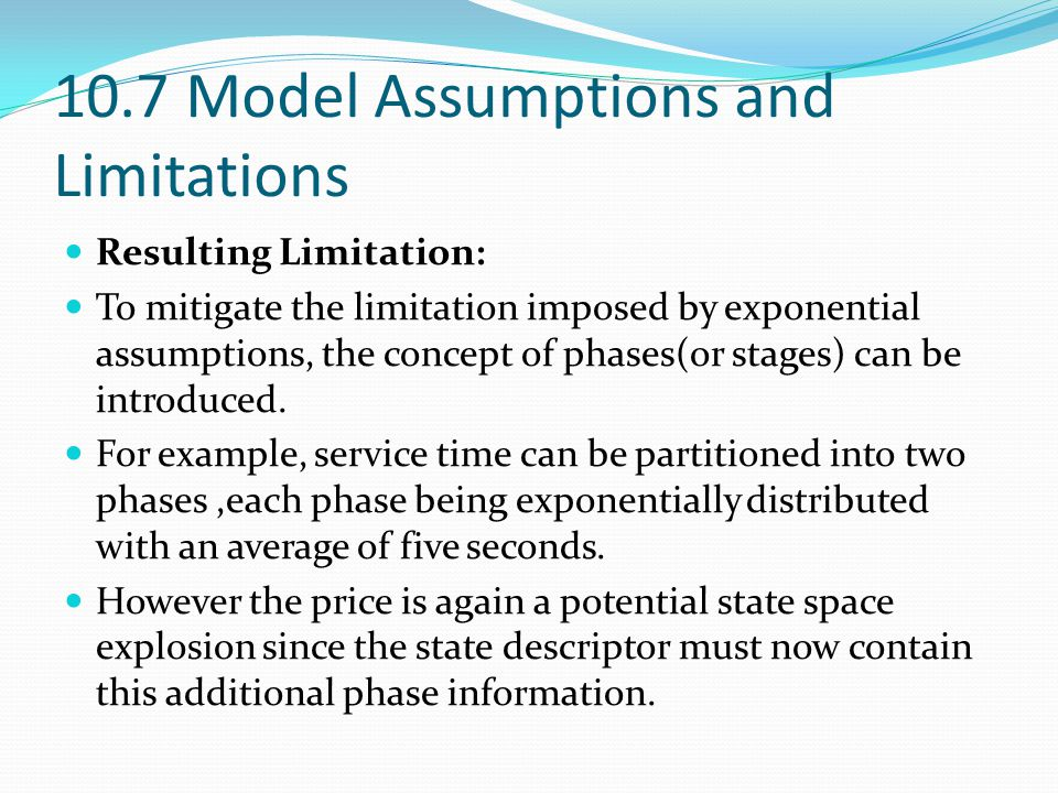 Resulting Limitation: To mitigate the limitation imposed by exponential assumptions, the concept of phases(or stages) can be introduced. For example,