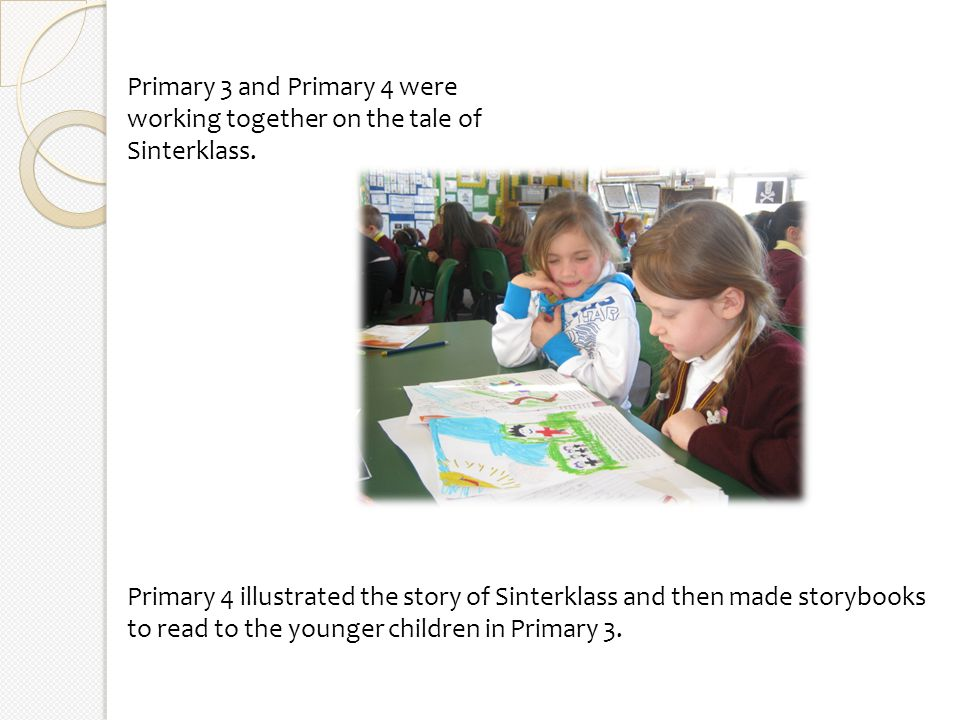 Primary 4 illustrated the story of Sinterklass and then made storybooks to read to the younger children in Primary 3.