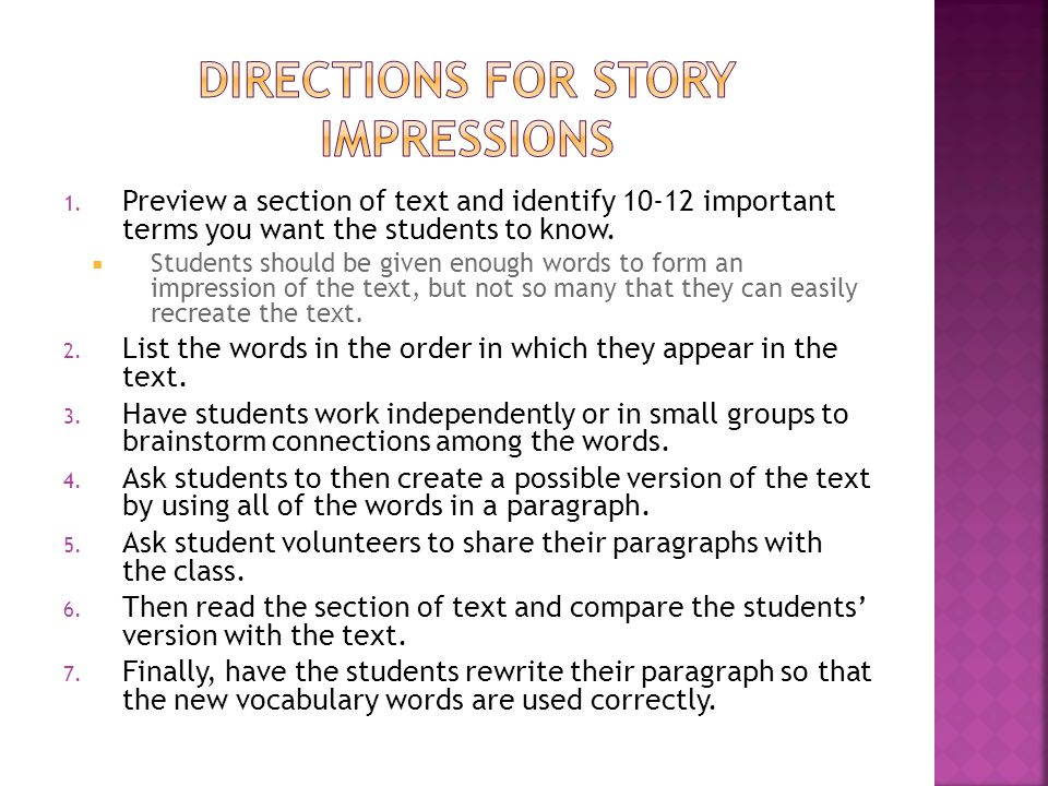 1. Preview a section of text and identify 10-12 important terms you want the students to know.  Students should be given enough words to form an impr