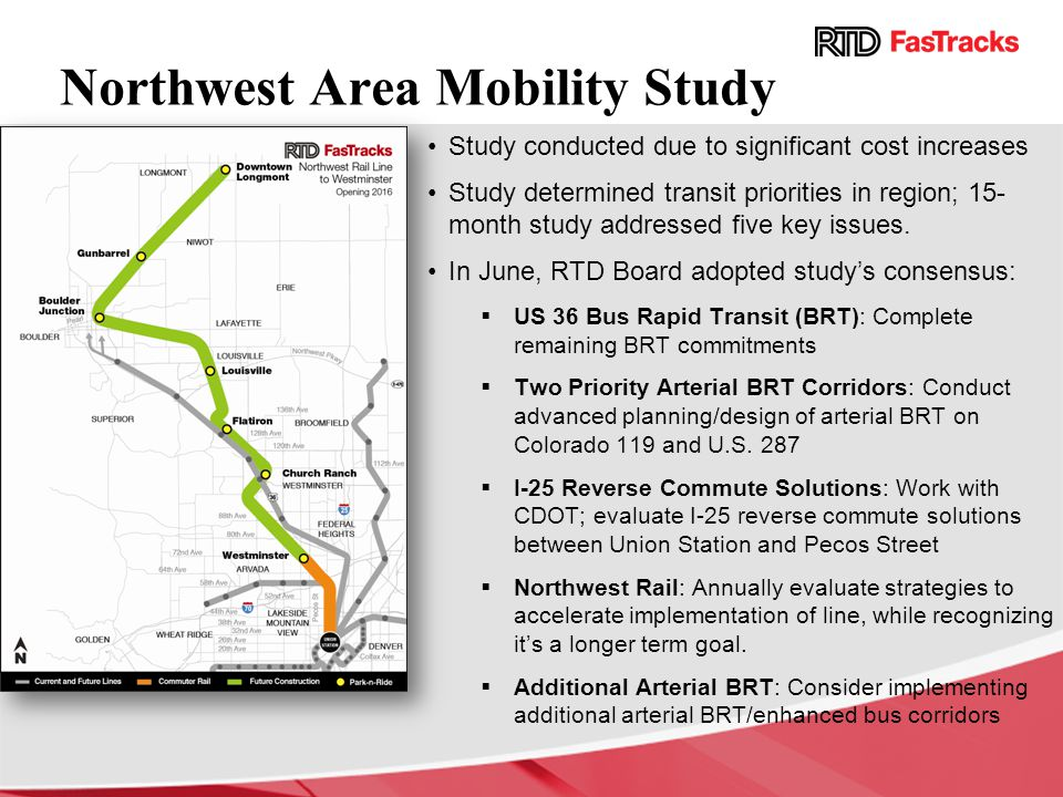 Northwest Area Mobility Study Study conducted due to significant cost increases Study determined transit priorities in region; 15- month study addressed five key issues.