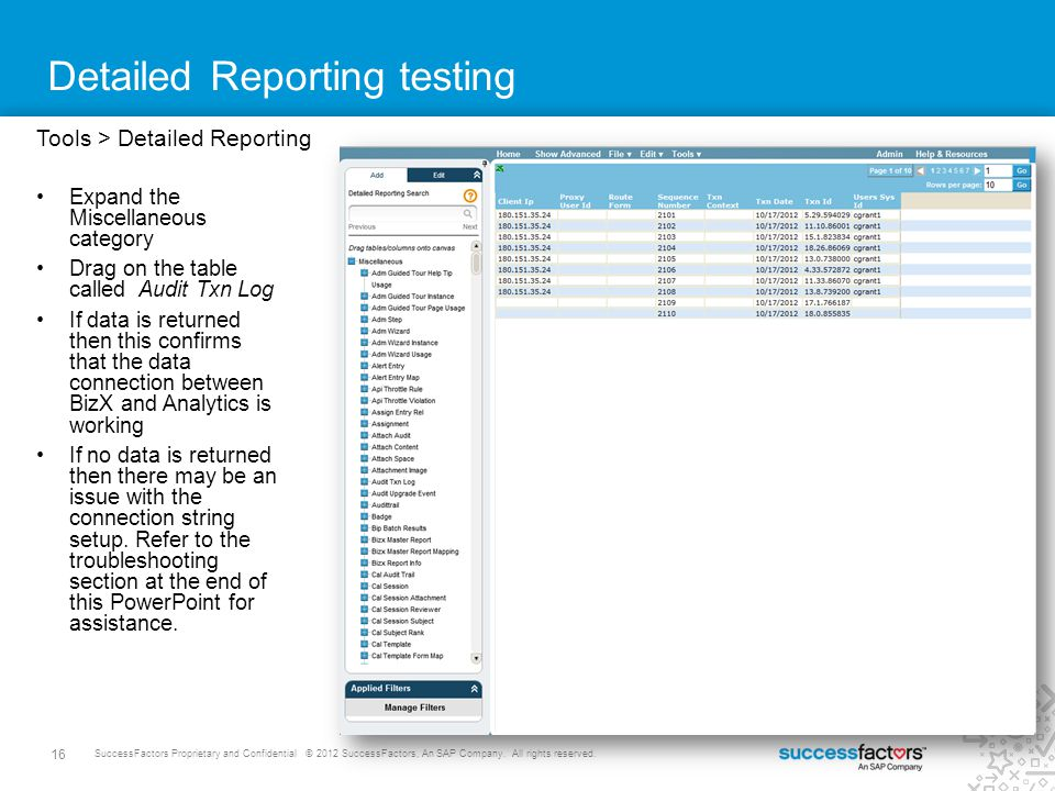 16 SuccessFactors Proprietary and Confidential © 2012 SuccessFactors, An SAP Company. All rights reserved. Detailed Reporting testing Tools > Detailed