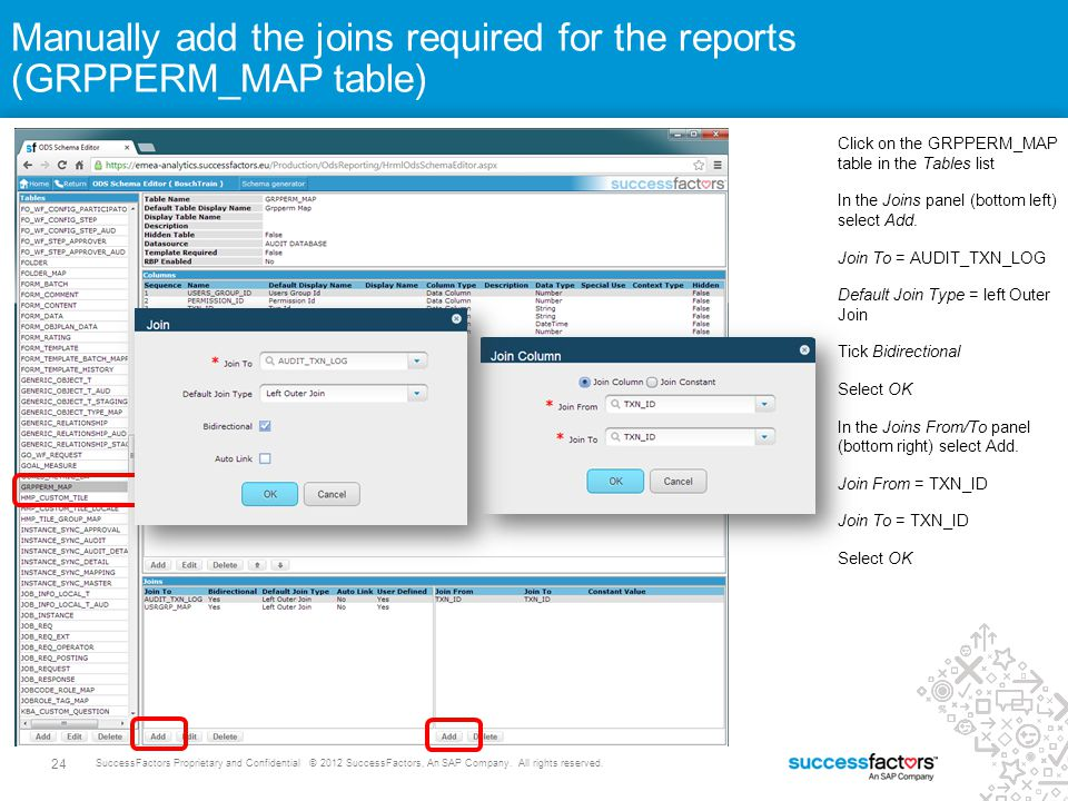 24 SuccessFactors Proprietary and Confidential © 2012 SuccessFactors, An SAP Company. All rights reserved. Manually add the joins required for the rep