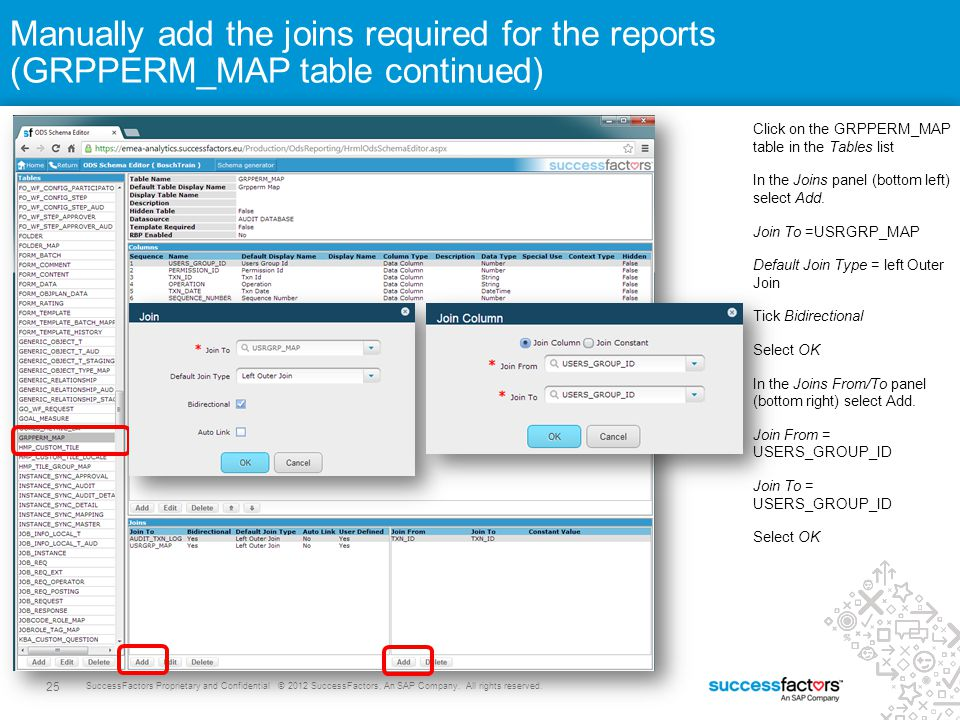 25 SuccessFactors Proprietary and Confidential © 2012 SuccessFactors, An SAP Company. All rights reserved. Manually add the joins required for the rep