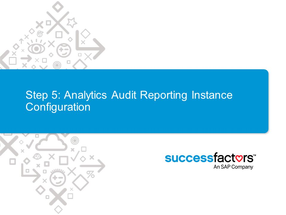 Step 5: Analytics Audit Reporting Instance Configuration