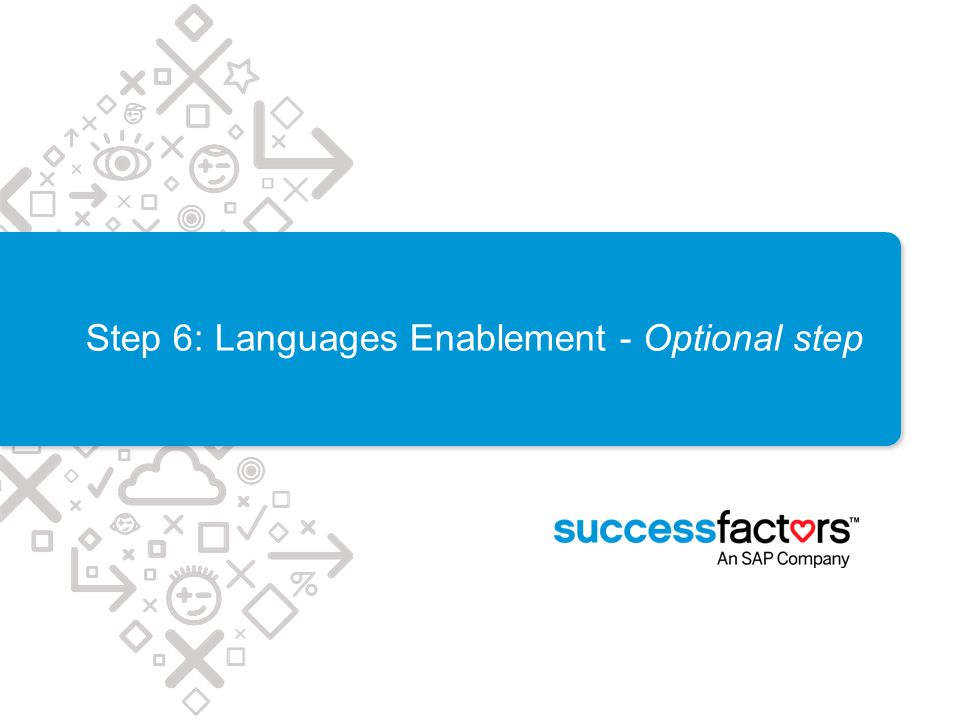 Step 6: Languages Enablement - Optional step
