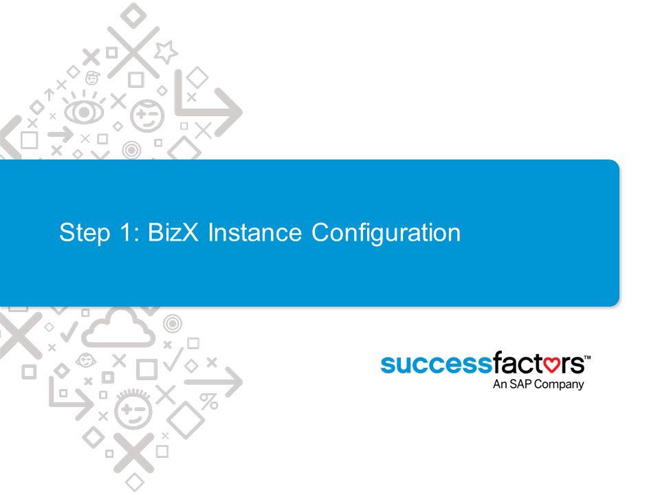 Step 1: BizX Instance Configuration
