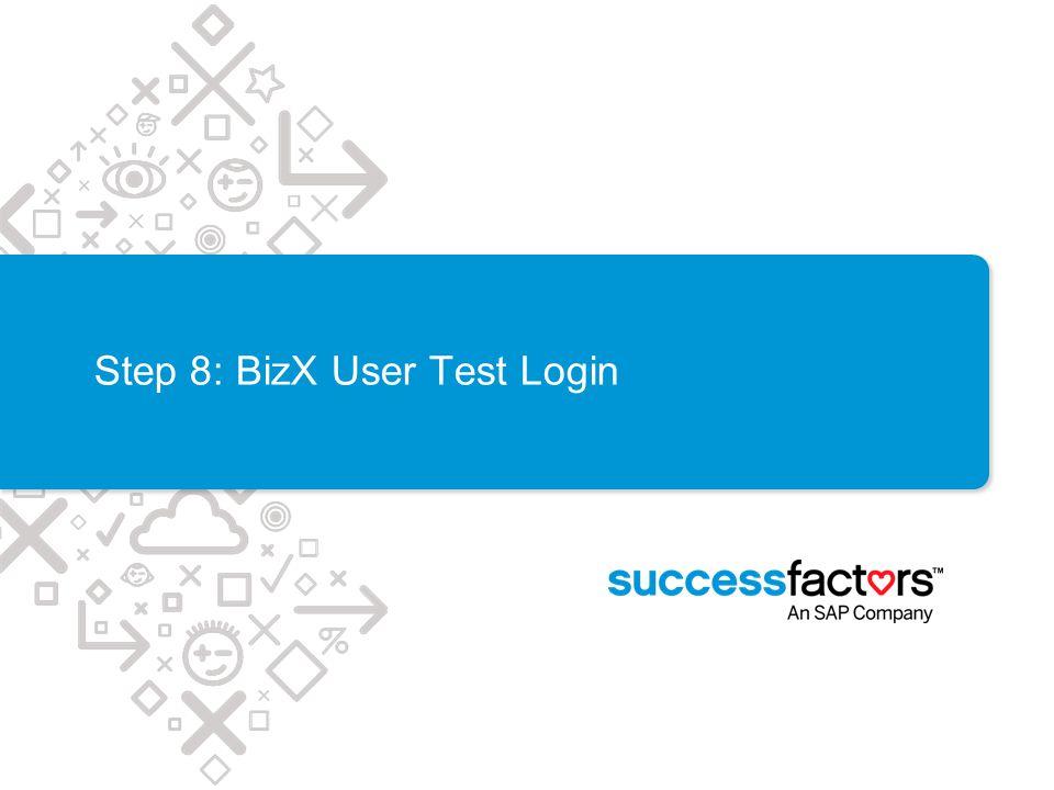 Step 8: BizX User Test Login