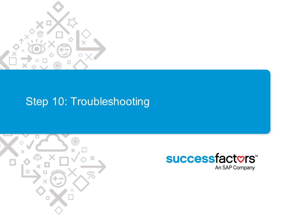 Step 10: Troubleshooting