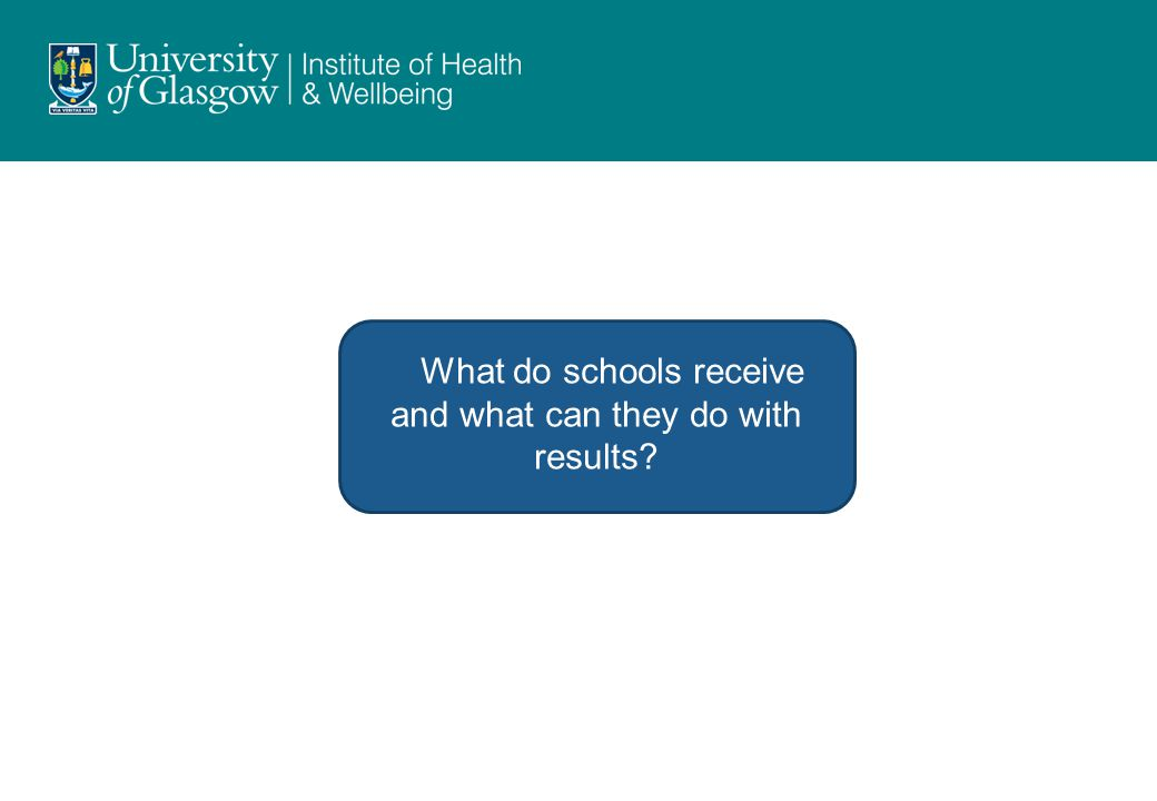 What do schools receive and what can they do with results
