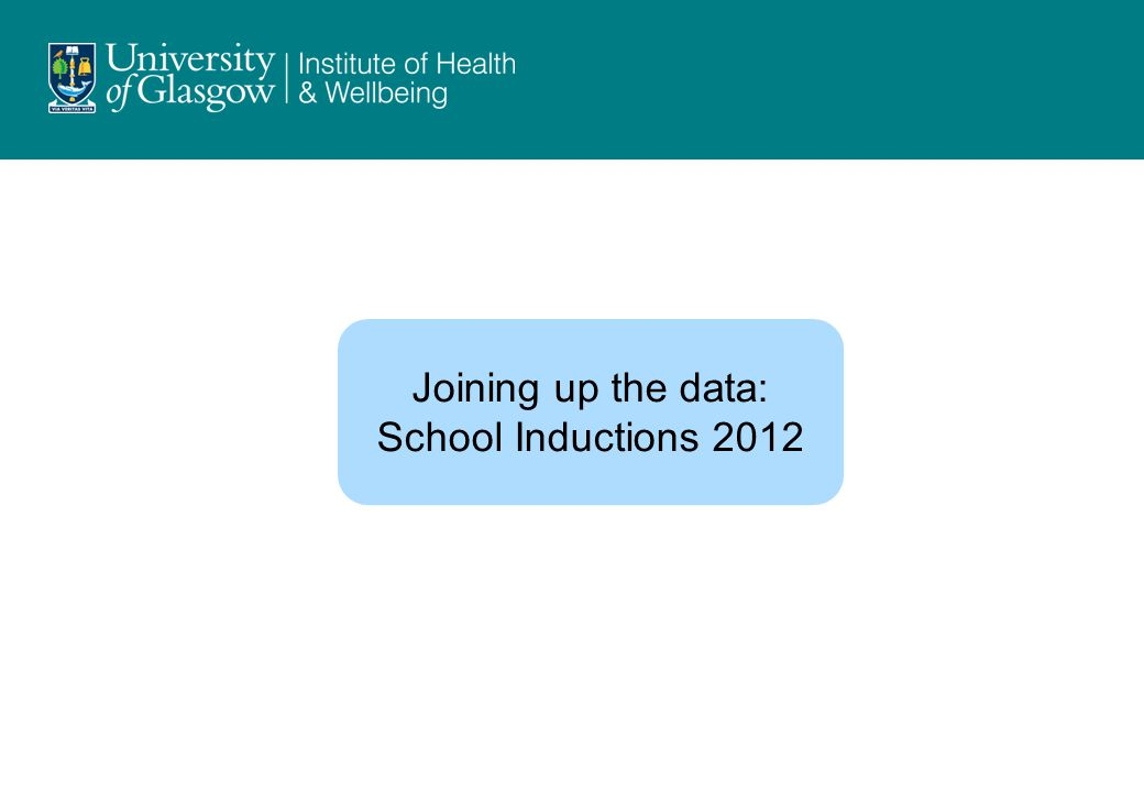 Joining up the data: School Inductions 2012