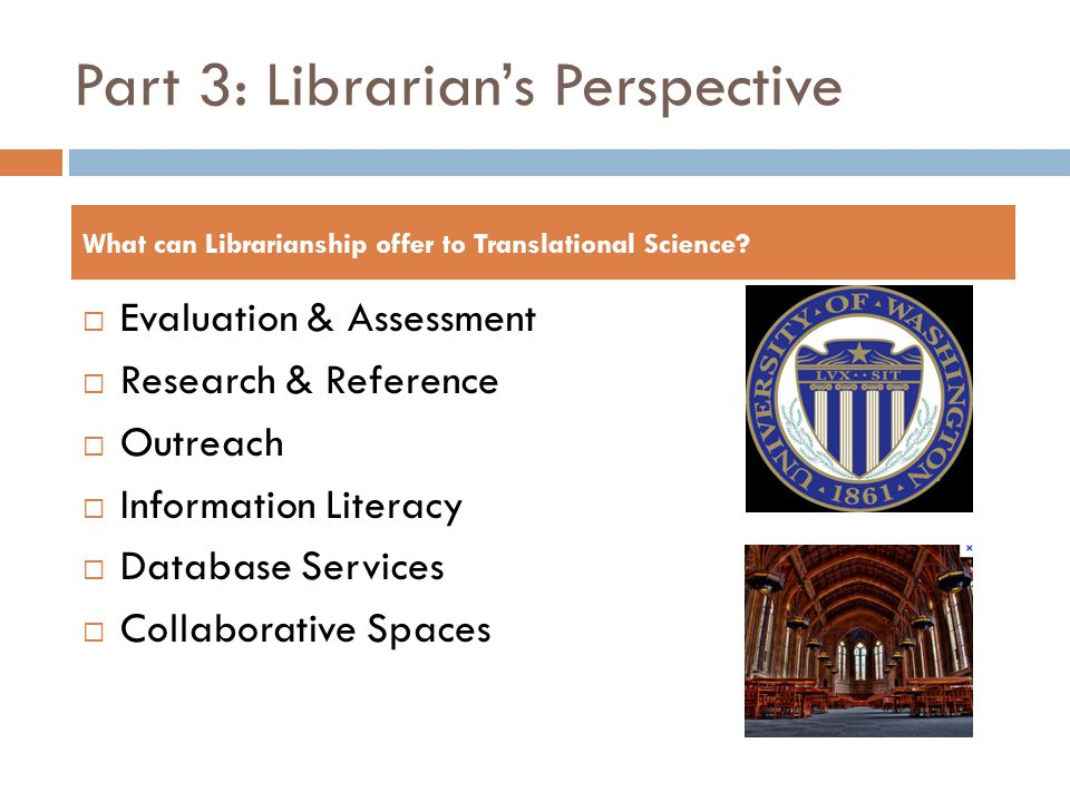 Part 3: Librarian's Perspective  Evaluation & Assessment  Research & Reference  Outreach  Information Literacy  Database Services  Collaborative