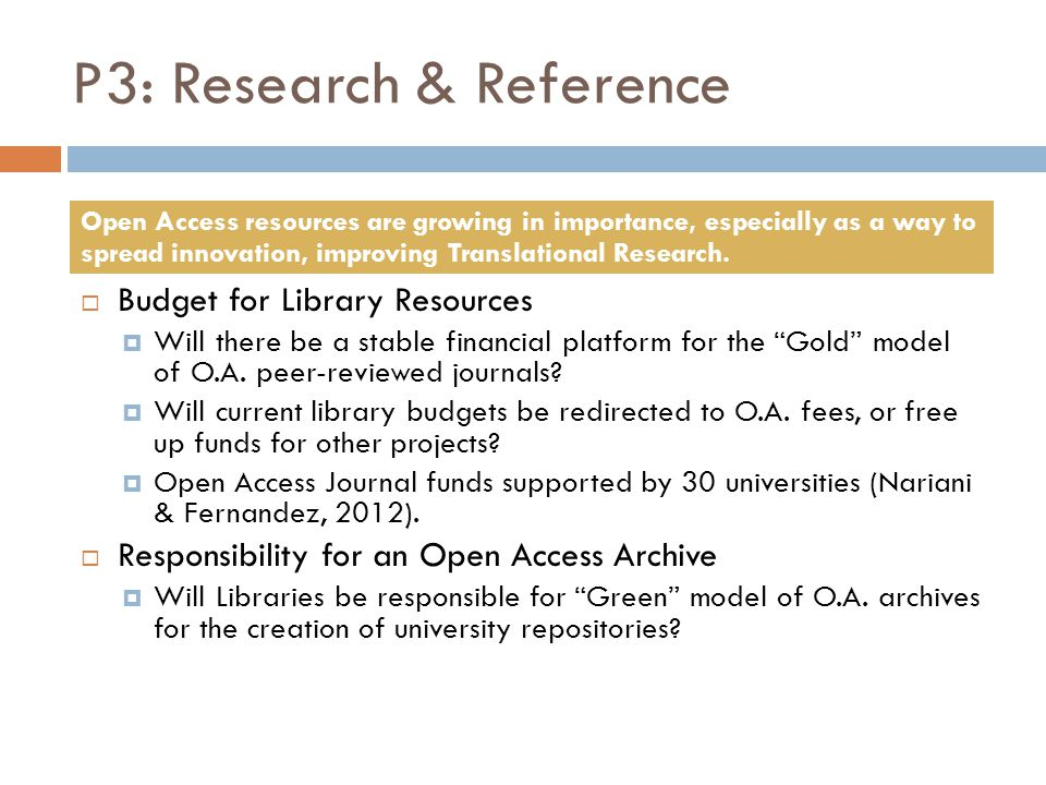 "P3: Research & Reference  Budget for Library Resources  Will there be a stable financial platform for the ""Gold"" model of O.A. peer-reviewed journal"