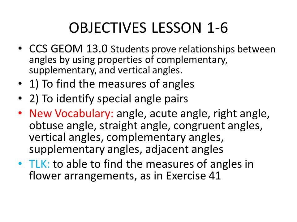 POD FRIDAY 22 OCTOBER 10 Warm-up Lesson 1-6: Measuring Angles CSYN, TB p 36, #s 1-6 (6 m) DNG WB p 20-23 (30 m) TB p40-42, #s 1-32 E; 33-47 O (23 exs) MCP p42, #s50-52 All (3 exs) MR #S 53-57 a (5 exs) WB p 259 P1-6; p260 GPS ex 47 (15 exercises) (Total of 46 exercises: All due BOC Tuesday) Wrap-up 5 mins