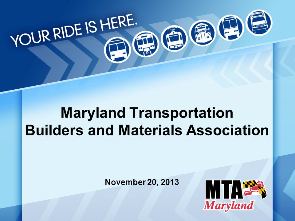Maryland Transportation Builders and Materials Association November 20, 2013