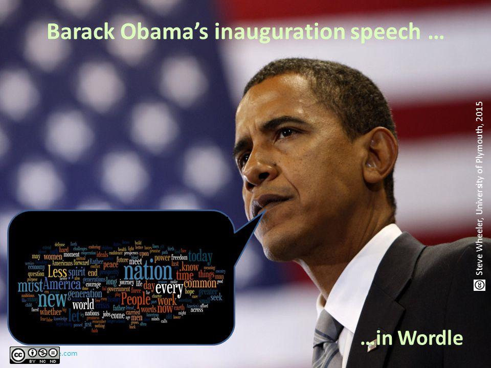 Barack Obama's inauguration speech … http//wordle.com …in Wordle Steve Wheeler, University of Plymouth, 2015