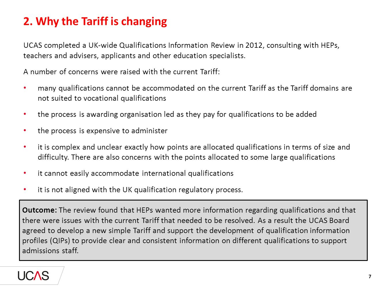 3.10 How the new Tariff works – key points to note The new Tariff is based on a different scale and the approach for calculating points is based purely on the new size by grade band calculation.