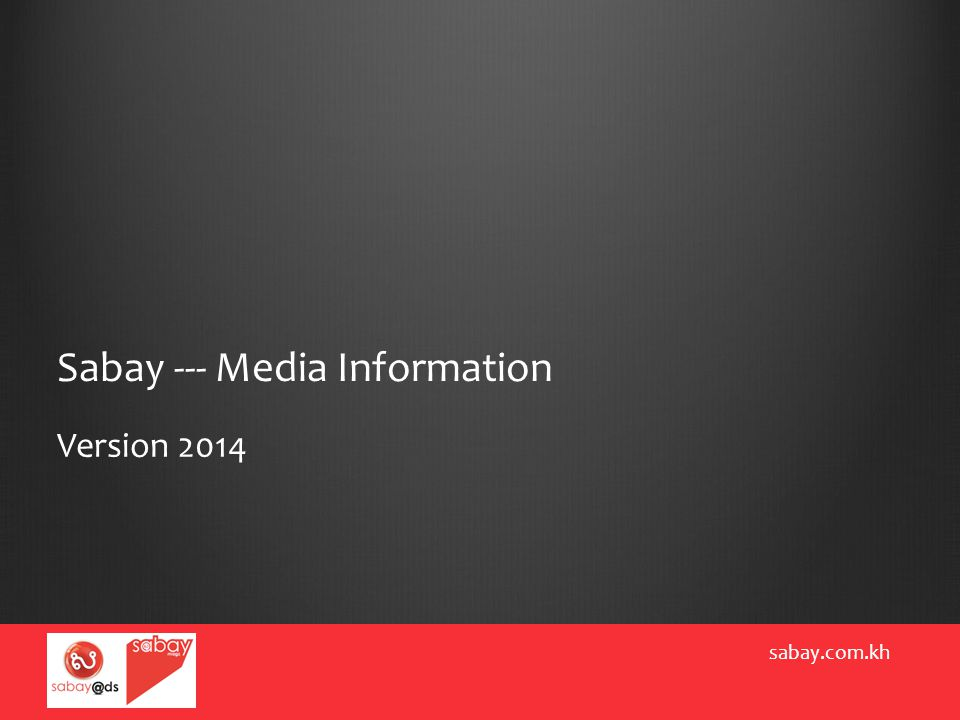 Sabay --- Media Information sabay.com.kh Version 2014