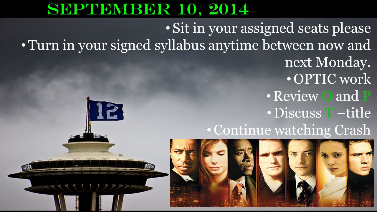 September 10, 2014 Sit in your assigned seats please Turn in your signed syllabus anytime between now and next Monday.