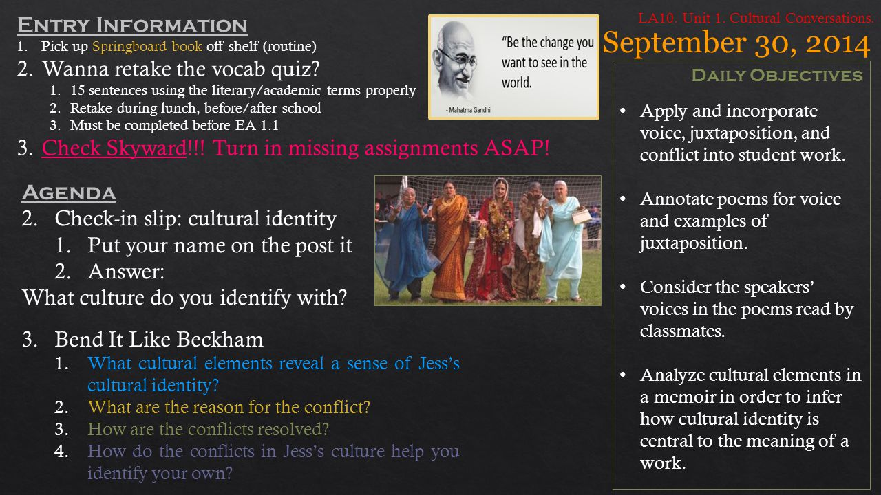 September 30, 2014 Daily Objectives Apply and incorporate voice, juxtaposition, and conflict into student work.