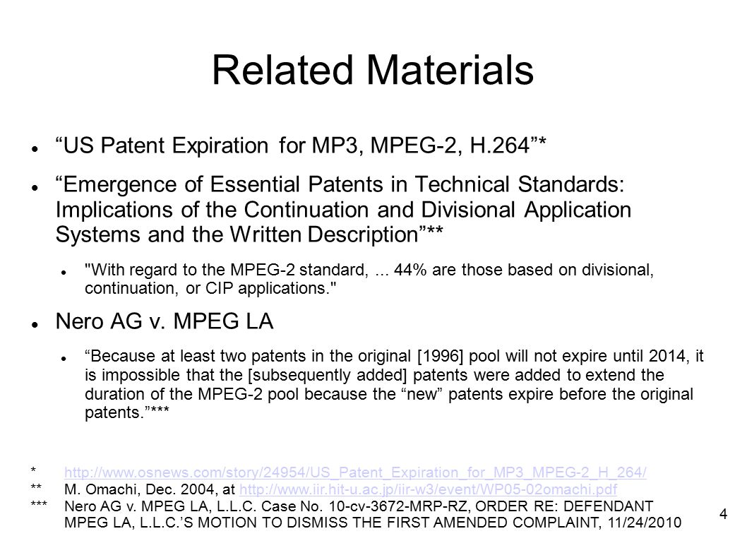 Related Materials US Patent Expiration for MP3, MPEG-2, H.264 * Emergence of Essential Patents in Technical Standards: Implications of the Continuation and Divisional Application Systems and the Written Description ** With regard to the MPEG-2 standard,...